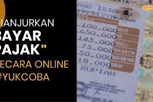 Tak Dianjurkan Datang ke Samsat, Ini Cara Bayar Pajak STNK Secara Online
