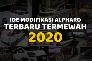 Ide Modifikasi Toyota Alphard Terkeren
