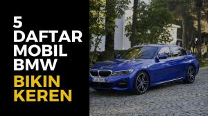 5 daftar mobil bmw bekas pilihan