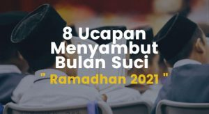 8 ucapan menyambut bulan suci ramadhan 2021