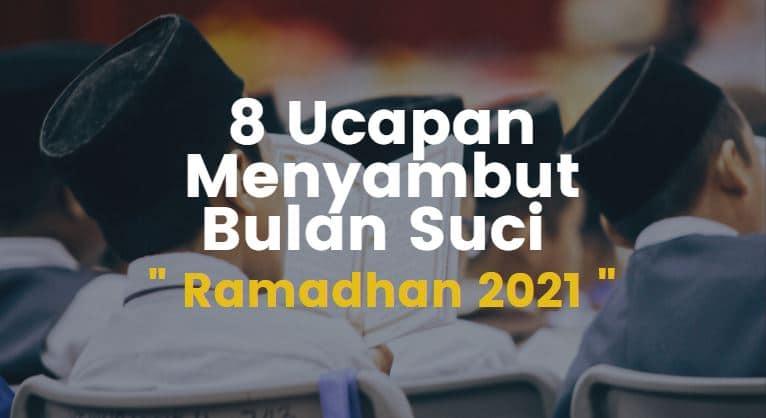 8 Ucapan Menyambut Bulan Suci Ramadhan 2021 Gaet Co Id