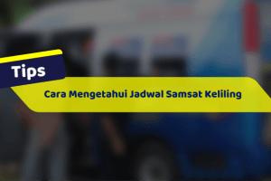 Cara Mengetahui Jadwal Samsat Keliling di Jawa Barat Terbaru