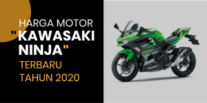 Harga Kawasaki Ninja 250 Terbaru 2020