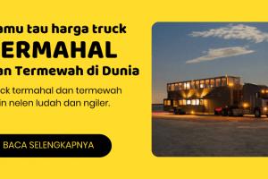 3 Truck Termahal dan Termewah di Dunia