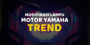 Modifikasi Lampu Motor Yamaha 2021