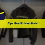 Begini Tips Memilih Jaket Motor untuk Penggunaan Harian