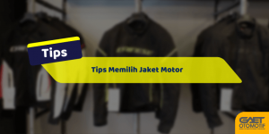 Tips memilih Jaket Motor