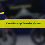 Cara Bore up Harian Yamaha Vixion Aman dan Kenceng