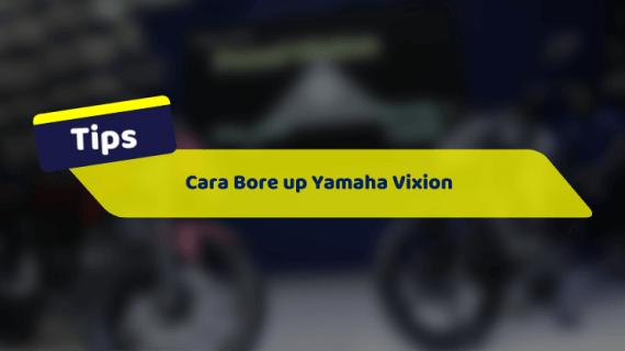 Cara Bore up Yamaha Vixion