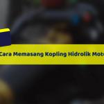 Cara Memasang dan Harga Kopling Hidrolik Motor Terbaru
