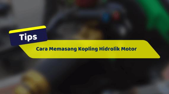 Cara Memasang Kopling Hidrolik Motor Terbaru