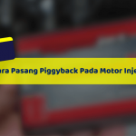 Cara Pasang Piggyback Pada Motor Injeksi Agar Tambah Kenceng