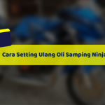 Cara Setting Ulang Oli Samping Ninja R 150