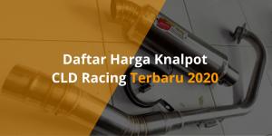 Harga Knalpot CLD Racing Terbaru 2020