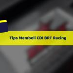 Daftar Harga dan Tips Membeli CDI BRT Racing Untuk Motor