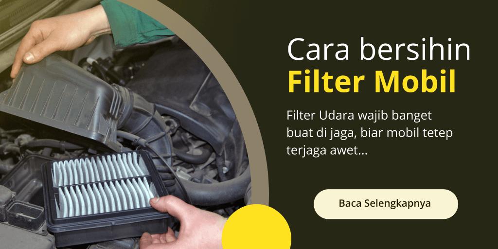 cara bersihin filter udara mobil