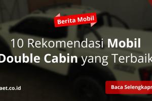 10 Mobil Double Cabin Terbaik 2020 Paling Irit dan Murah