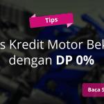 Tips Kredit Motor Bekas Dengan DP 0%