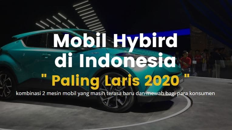 Mobil Hybrid di Indonesia Paling Laris di Tahun 2020