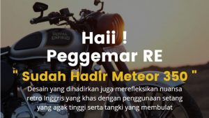Royal Enfield Meteor 350 akan segera diluncurkan juga di Indonesia di banderol kelas tertinggi 36jutaan