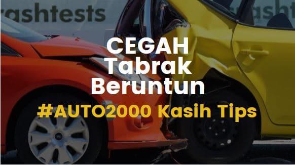 cegah tabrakan beruntun berikut ini tips dari auto2000