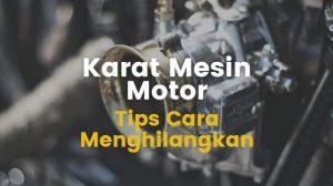 5 Cara Membersihkan Mesin Motor Yang Berkarat murah meriah, Hasilnya Menakjubkan
