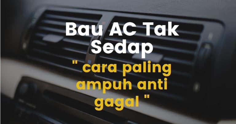 5 Tips Menghilangkan Bau AC Mobil Paling Ampuh dan Anti Gagal