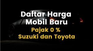 Daftar Harga Mobil Baru Suzuki Ertiga, Toyota Dengan Pajak 0 Persen Per 1 Maret 2021