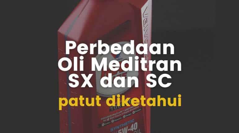 Inilah Perbedaan Oli Meditran SX dan SC berdasarkan harga dan jenis