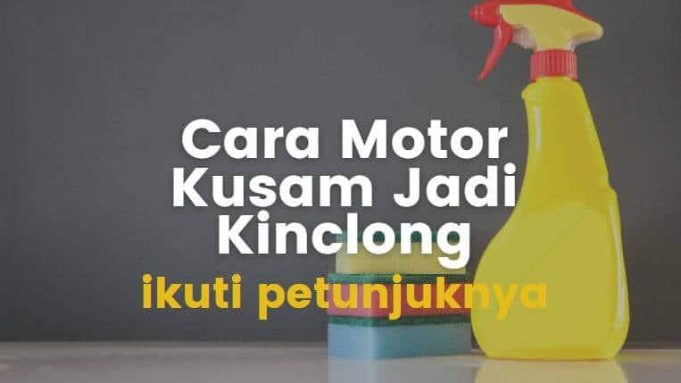 cara agar motor jadi kinclong