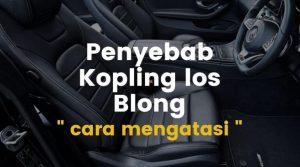 cara mengatasi kopling los blong